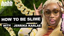 Jerrika Karlae Shares How To Be Slime