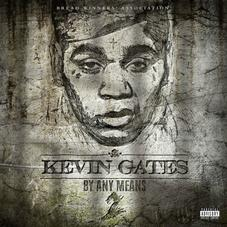 "Kevin Gates Drops Off Sequel To ""By Any Means"""