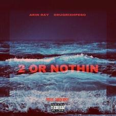 """Arin Ray Doubles Down With """"2 Or Nothin"""""""