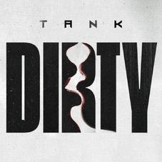 "Tank's ""Dirty"" Is A Siren Call To Old Flames"