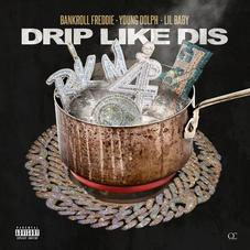 "Lil Baby & Young Dolph Join Bankroll Freddie On ""Drip Like Dis"" Remix"
