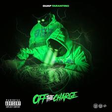 """Guap Tarantino Returns With """"Off The Charge"""""""