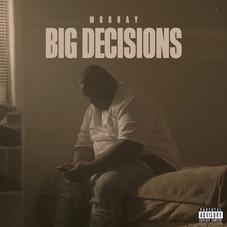 """Morray Is Nonstop With New Single """"Big Decisions"""""""