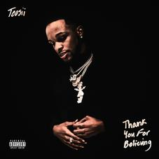"Toosii Releases New Mixtape ""Thank You For Believing"" Featuring DaBaby, Mulatto, & Key Glock"