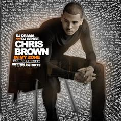 Chris Brown - In My Zone (Hosted By DJ Drama)