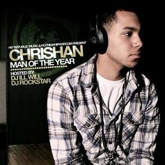 Chrishan - Man Of The Year (Hosted by DJ Ill Will & DJ Rockst