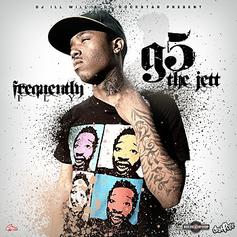 G5 the Jett - Frequently Fly (Hosted by DJ ill Will & DJ Rocksta