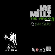 Jae Millz - He Even Nastier (The Virgo 3)