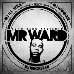 Yung Berg - Mr. Ward (Hosted by DJ ill Will, DJ Woogie & DJ Rockstar)