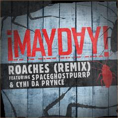 ¡Mayday! - Roaches (Remix) Feat. Spaceghost Purrp & CyHi The Prynce