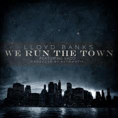 Lloyd Banks - We Run The Town  Feat. Vado