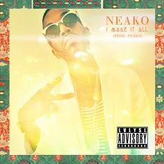 Neako - I Made It All