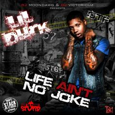 Life Aint No Joke (Hosted by DJ Moondawg, DJ Victoriouz & DJ Pharris)