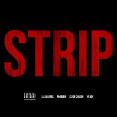 LA Leakers - Strip Feat. Problem, Ya Boy & Clyde Carson