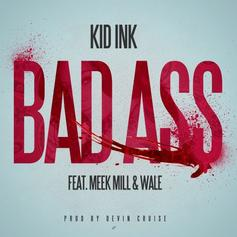 Kid Ink - Bad Ass  Feat. Wale & Meek Mill (Prod. By Devin Cruise)
