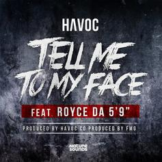 """Havoc - Tell Me To My Face Feat. Royce Da 5'9"""""""