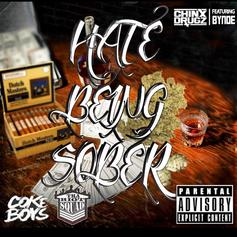 Chinx - Hate Bein Sober (Freestyle) Feat. Bynoe