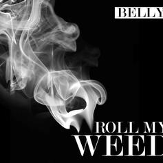 Belly - Roll My Weed