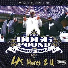 Tha Dogg Pound - LA Here's To You (Clean) Feat. Snoop Dogg