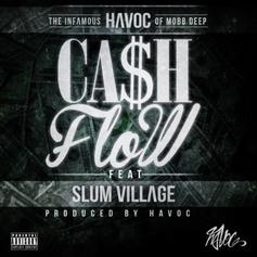 Havoc - Cash Flow  Feat. Slum Village