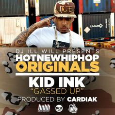 Kid Ink - Gassed Up (HNHH Original) [No DJ]