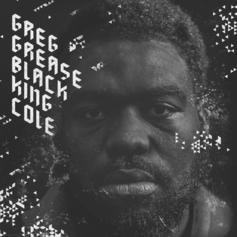 Greg Grease - Black King Cole  (Prod. By Mike Shevy)