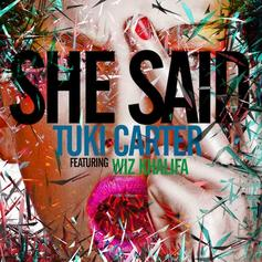 Tuki Carter - She Said  Feat. Wiz Khalifa