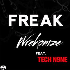 Wrekonize - Freak Feat. Tech N9ne