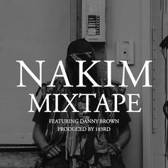 NAKIM - Mixtape  Feat. Danny Brown