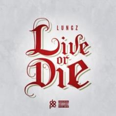 Lungz - Live Or Die