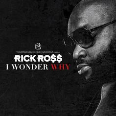 Rick Ross - I Wonder Why (CDQ/Dirty)