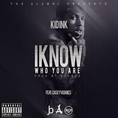 Kid Ink - I Know Who You Are  Feat. Casey Veggies
