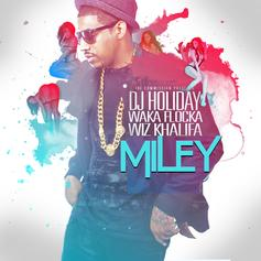 DJ Holiday - Miley Feat. Wiz Khalifa & Waka Flocka