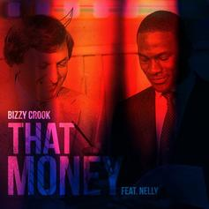 Bizzy Crook - That Money Feat. Nelly