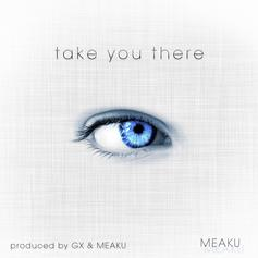 Meaku - Take You There