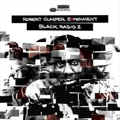 Robert Glasper Experiment - Persevere Feat. Snoop Dogg, Lupe Fiasco & Luke James