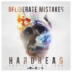 Hardhead - Deliberate Mistakes (Hosted by DJ Tech)