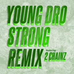 Young Dro - Strong (Remix) [Tags] Feat. 2 Chainz