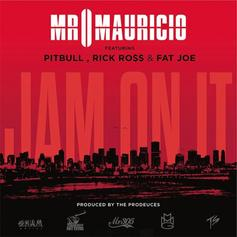 Mr Mauricio - Jam On It Feat. Rick Ross, Pitbull & Fat Joe