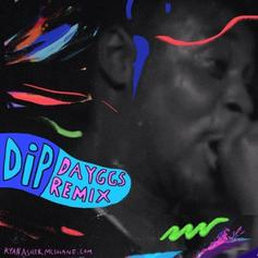 Danny Brown - Dip (Dayggs Remix)