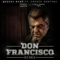 Bodega BAMZ - Don Francisco (Remix) Feat. French Montana