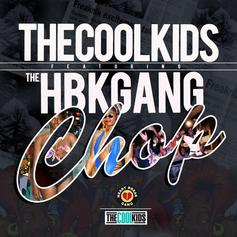 The Cool Kids - Chop Feat. HBK Gang