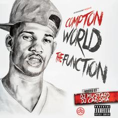 ComptonWorld - The Function (Hosted By DJ Mustard & DJ Carisma)
