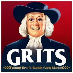 Young Dro - GRITS Feat. Bandit Gang Marco