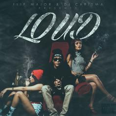 Flip Major - Loud (Hosted By DJ Carisma)