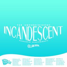 The Underachievers - Incandescent  (Prod. By Ryan Hemsworth)