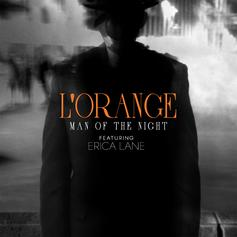 L'Orange - Man Of The Night Feat. Erica Lane