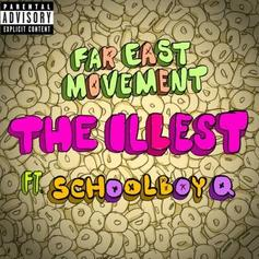 Far East Movement - The Illest (Remix) Feat. ScHoolboy Q