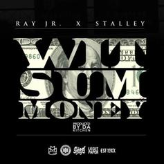 Ray Jr - Wit Sum Money Feat. Stalley