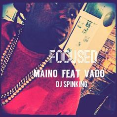 Maino - Focused Feat. Vado & DJ SpinKing